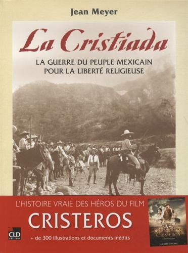 Cristiada, une histoire illustrée du soulèvement des cristeros (1926-1929)