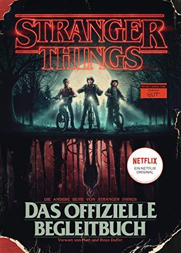 STRANGER THINGS: Das offizielle Begleitbuch – ein NETFLIX-Original: Die andere Seite von Stranger Things