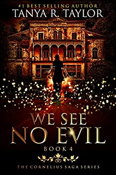 We See No Evil (The Cornelius Saga Book 4) by [Tanya R. Taylor]