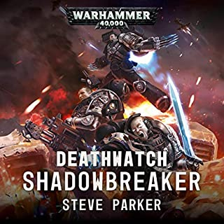 Shadowbreaker     Warhammer 40,000              By:                                                                                                                                 Steve Parker                               Narrated by:                                                                                                                                 Andrew Wincott                      Length: 16 hrs and 37 mins     34 ratings     Overall 4.6