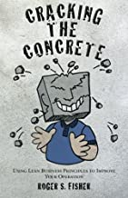 Cracking the Concrete: Using Lean Business Principles to Improve Your Operation