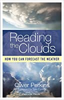 Reading the Clouds: How You Can Forecast the Weather