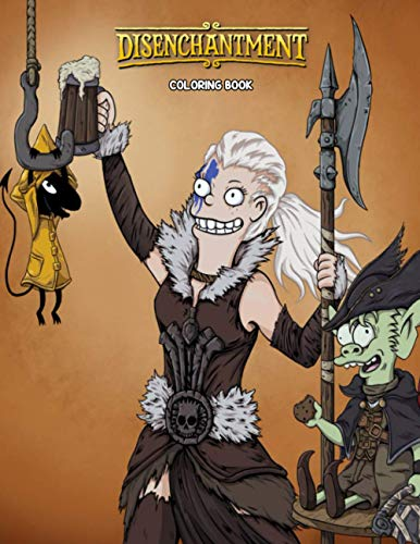 Disenchantment Coloring Book: fun coloring book, specific illustrations suitable for fans of all ages to help relieve stress. 30+ GIANT Great Pages with Premium Quality Image
