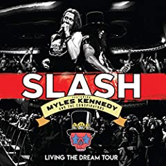 Slash (w/ Myles Kennedy)- Living The Dream Tour (BR/CD)