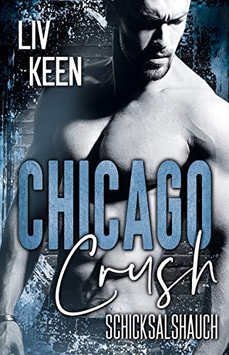 Chicago Crush: Schicksalshauch (Of Love 1)