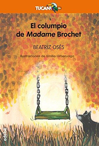 El columpio de Madame Brochet: 30 (Tucán Naranja)