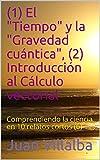 (1) El 'Tiempo' y la 'Gravedad cuántica', (2) Introducción