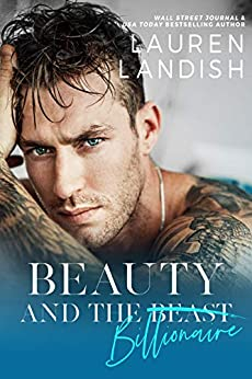 Beauty and the Billionaire: A Dirty Fairy Tale (Dirty Fairy Tales Book 1) by [Lauren Landish, Valorie Clifton, Staci Etheridge]