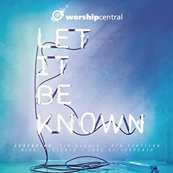 Let It Be Known [Live]