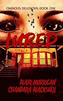 Lured: A Vampire Horror Series (Ominous Delusions Book 1) by [Blair Morrigan, Chandara Blackwell]