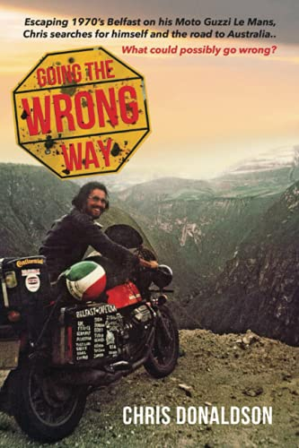 Going the Wrong Way: A young Belfast man sets off on his Moto Guzzi Le...