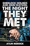 Sherlock Holmes and John Watson: The Night They Met - Atlin Merrick