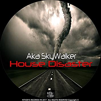 House Disaster