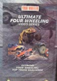 Four Wheeler: Ultimate Four Wheeling Video Series: Extreme Four Wheeling: Top Truck challenge