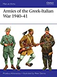Armies of the Greek-Italian War 1940–41 (Men-at-Arms Book 514)