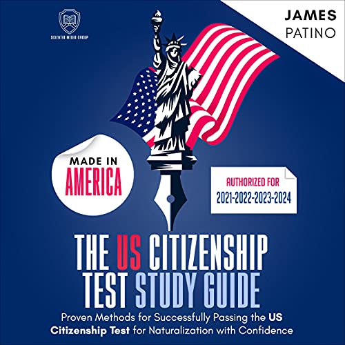 The US Citizenship Test Study Guide - American Edition (Authorized For 2021-2022-2023-2024): Proven Methods for Successfu...