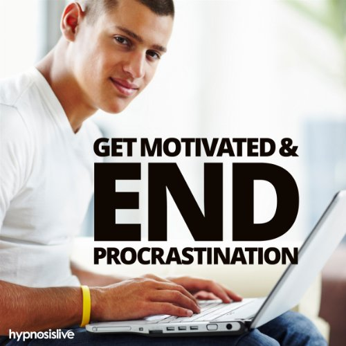 Get Motivated and End Procrastination Hypnosis cover art