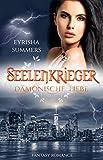Seelenkrieger - Dämonische Liebe: Band 6 der Fantasy-Romance-Saga (Seelenkrieger-Reihe)