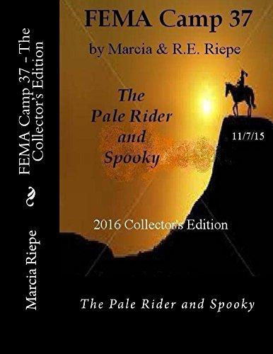 FEMA Camp 37 - The Collector's Edition (FEMA Camp Series Book 1) by [Marcia Riepe, R. Riepe]