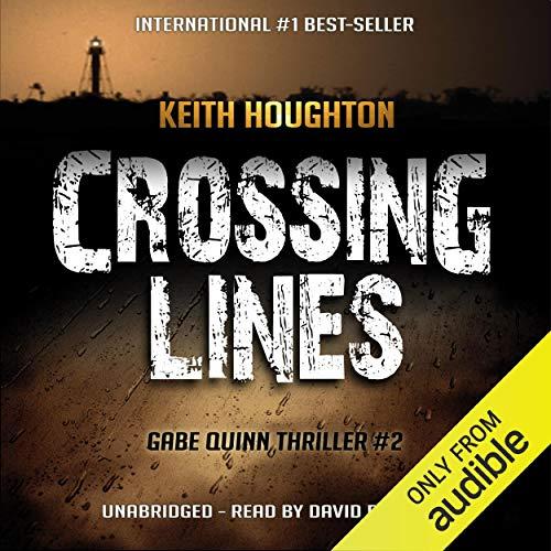 Crossing Lines: Gabe Quinn, Book 2