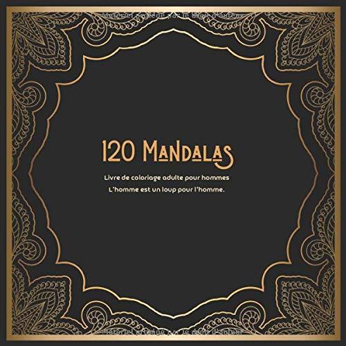 Livre de coloriage adulte pour hommes 120 Mandalas - L'homme est un loup pour l'homme.