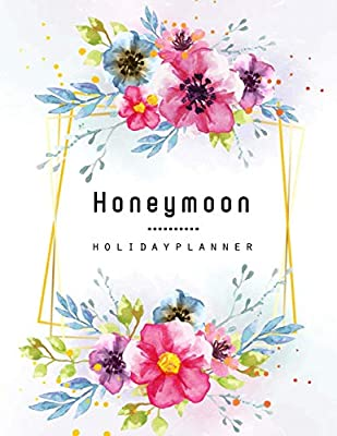 Honeymoon Planner: Wedding Travel Planner, Vacation Holiday Planning, Wedding Organizer, Destination Memory Notebook, Romantic Cruise Journal, Agenda Record, Camping Diary Trip, Family Itinerary