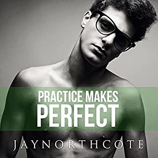 Practice Makes Perfect     Housemates, Book 3              By:                                                                                                                                 Jay Northcote                               Narrated by:                                                                                                                                 Mark Steadman                      Length: 5 hrs and 27 mins     56 ratings     Overall 4.6