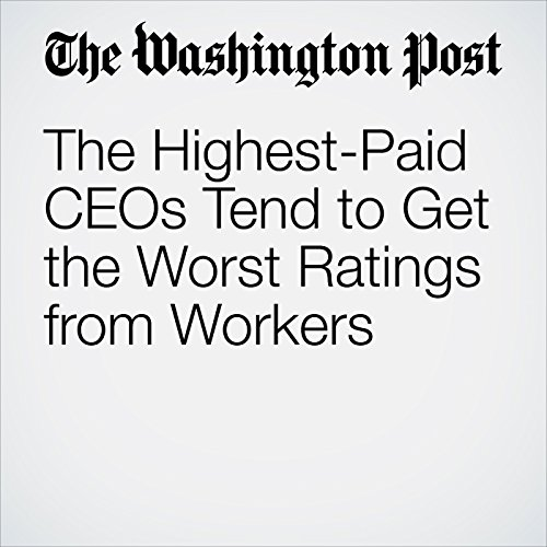The Highest-Paid CEOs Tend to Get the Worst Ratings from Workers audiobook cover art