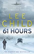 61 Hours: (Jack Reacher 14) by Lee Child (2-Sep-2010) Paperback