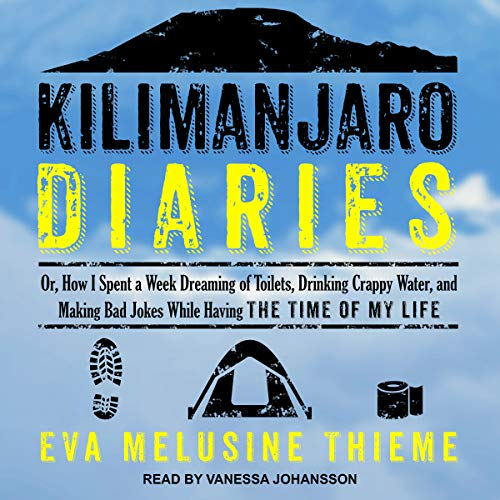 Kilimanjaro Diaries     Or, How I Spent a Week Dreaming of Toilets, Drinking Crappy Water, and Making Bad Jokes While Having the Time of My Life              By:                                                                                                                                 Eva Melusine Thieme                               Narrated by:                                                                                                                                 Vanessa Johansson                      Length: 6 hrs and 47 mins     Not rated yet     Overall 0.0
