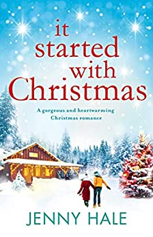 It Started With Christmas: A gorgeous and heartwarming Christmas romance by [Jenny Hale]
