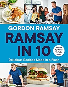 Ramsay in 10: Delicious Recipes Made in a Flash by [Gordon Ramsay]