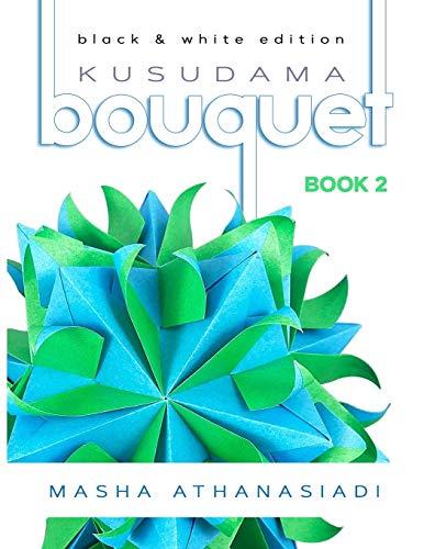 Kusudama Bouquet Book 2: black & white edition