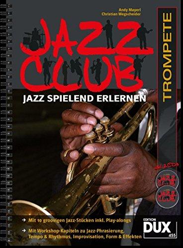 Jazz Club: Jazz spielend erlernen inkl 2 CD's. Ausgabe für Trompete