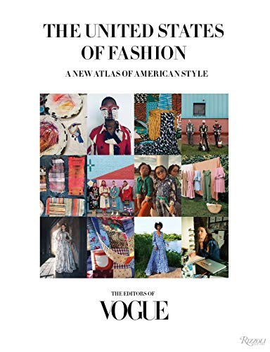 Compare Textbook Prices for The United States of Fashion: A New Atlas of American Style  ISBN 9780847871032 by THE EDITORS OF VOGUE,Wintour, Anna