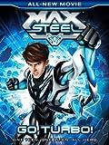Max Steel Go Turbo!