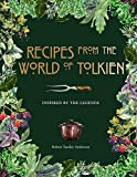 Recipes from the World of Tolkien: Inspired by the Legends (Literary Cookbooks)