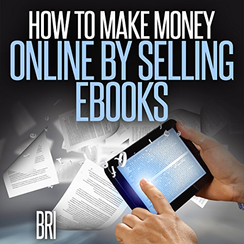 How to Make Money Online by Selling eBooks audiobook cover art