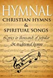 Hymnal: Ancient Hymns & Spiritual Songs: Lyrics to thousands of popular & traditional Christian hymns