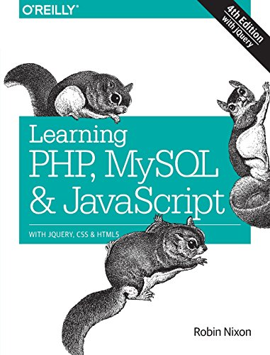 Learning PHP, MySQL & JavaScript: With jQuery, CSS & HTML5 (Learning Php, Mysql, Javascript, Css & H
