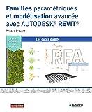 Familles paramétriques et modélisation avancée avec Autodesk® REVIT® - Les outils du BIM