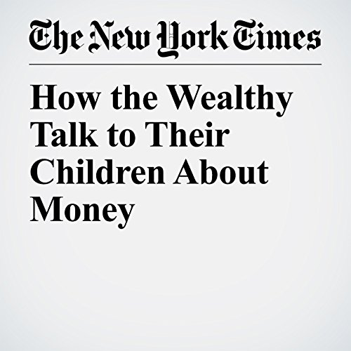 How the Wealthy Talk to Their Children About Money audiobook cover art
