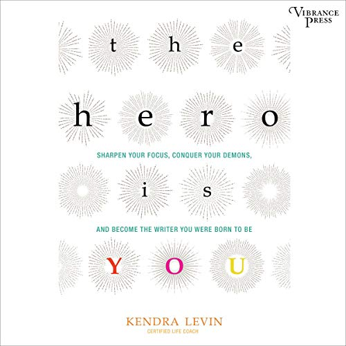 The Hero Is You Audiobook By Kendra Levin cover art
