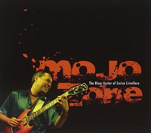 Mojo Zone: Blues Guitar of Enrico Crivellaro