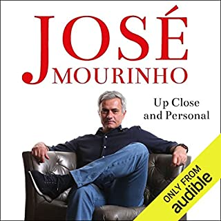 José Mourinho     Up Close & Personal              By:                                                                                                                                 Robert Beasley                               Narrated by:                                                                                                                                 Ric Jerrom                      Length: 10 hrs and 28 mins     5 ratings     Overall 3.6