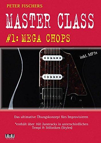 Peter Fischers Master Class: #1: Mega Chops