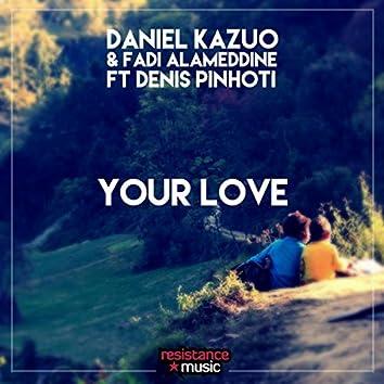 Your Love (Denis Pinhoti Remix)