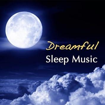 Dreamful Sleep Music & Instrumental Sleeping Songs