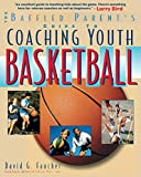 The Baffled Parent's Guide to Coaching Youth Basketball (Baffled Parent's Guides)