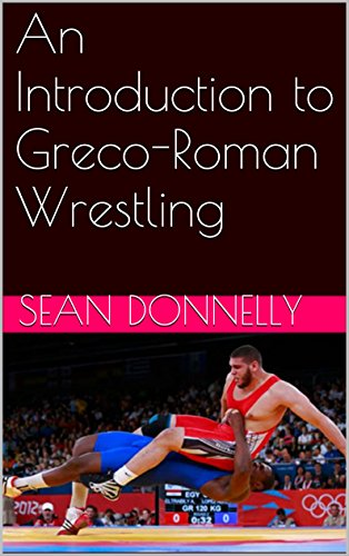 An Introduction to Greco-Roman Wrestling (English Edition)